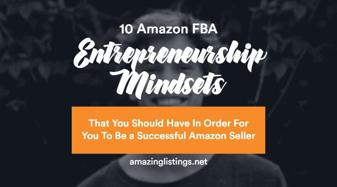 10 Amazon FBA Entrepreneurship Mindset Shifts